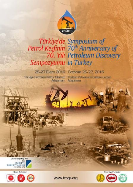 Symposium of 70th Anniversary of Petroleum Discovery in Turkey – 2016